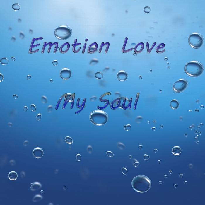 EMOTION LOVE - My Soul