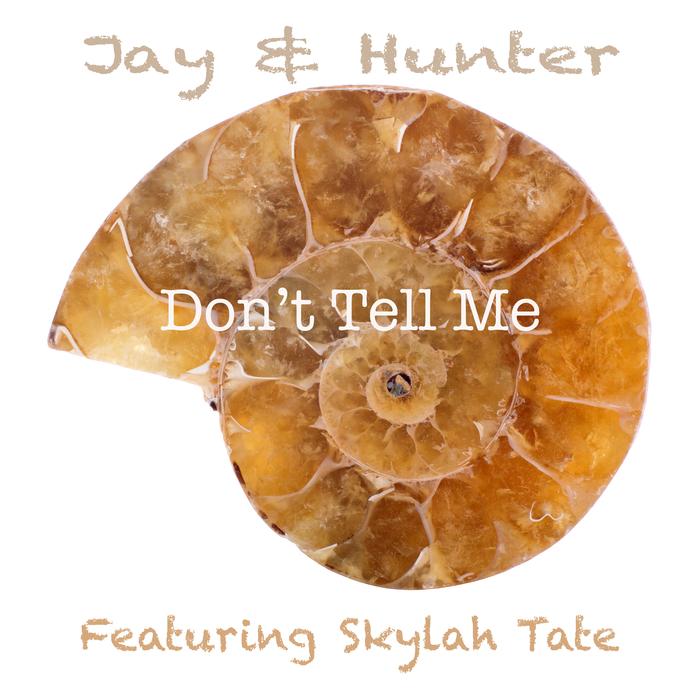 JAY & HUNTER feat SKYLAH TATE - Don't Tell Me
