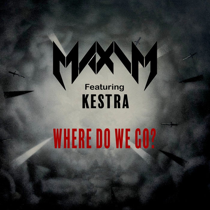 MAXIM - Where Do We Go?