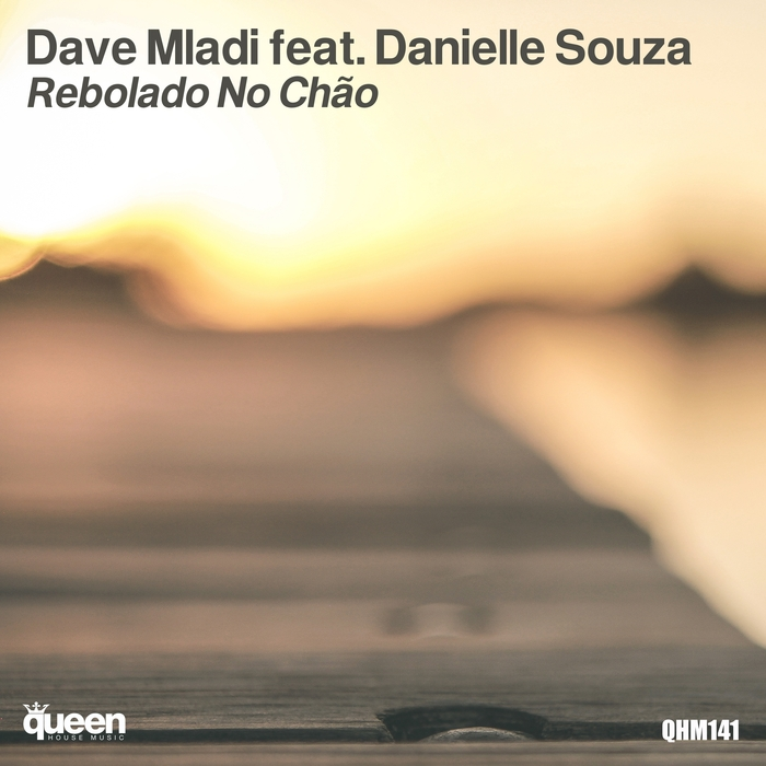 DAVE MLADI feat DANIELLE SOUZA - Rebolado No Chao