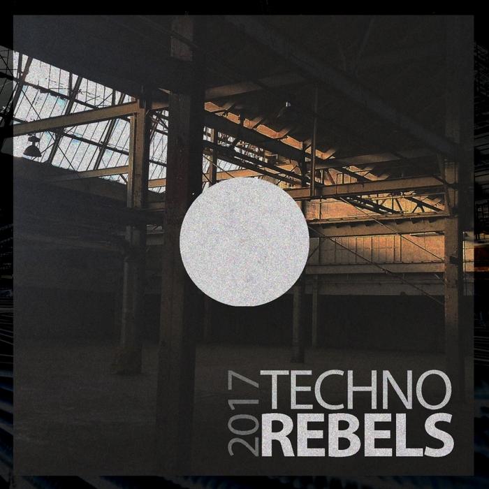 VARIOUS - Techno Rebels 2017