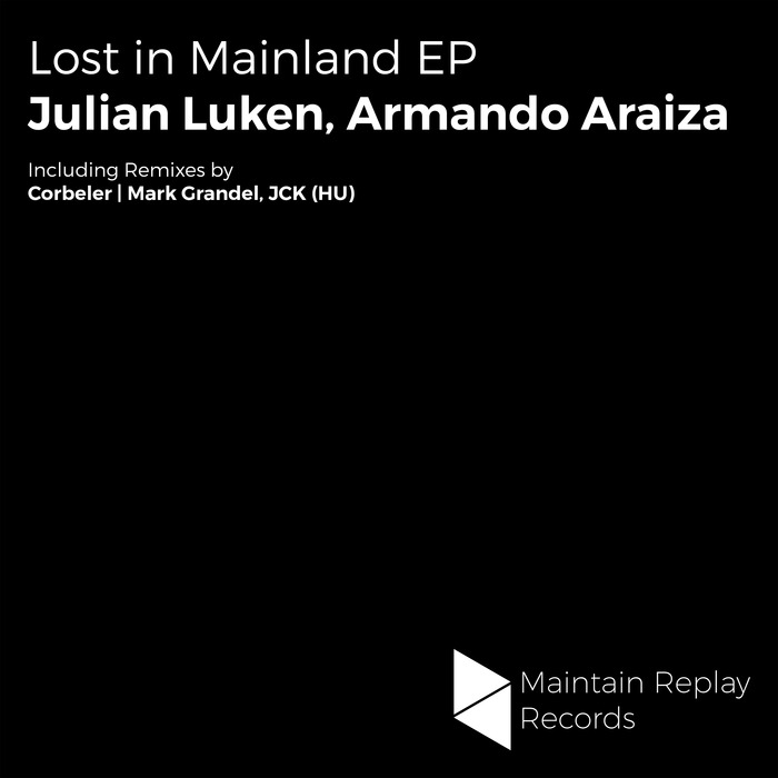 JULIAN LUKEN & ARMANDO ARAIZA - Lost In Mainland EP