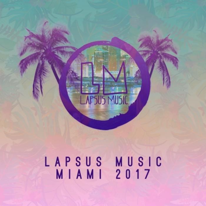 VARIOUS - Lapsus Music Miami 2017