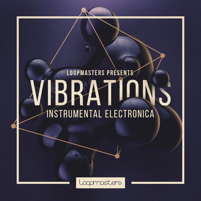 LOOPMASTERS - Vibrations (Sample Pack WAV/APPLE/LIVE/REASON)