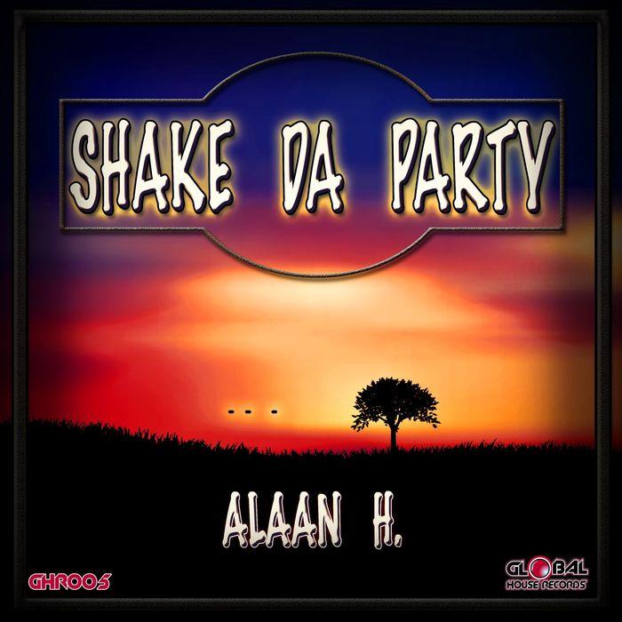 ALAAN H - Shake Da Party