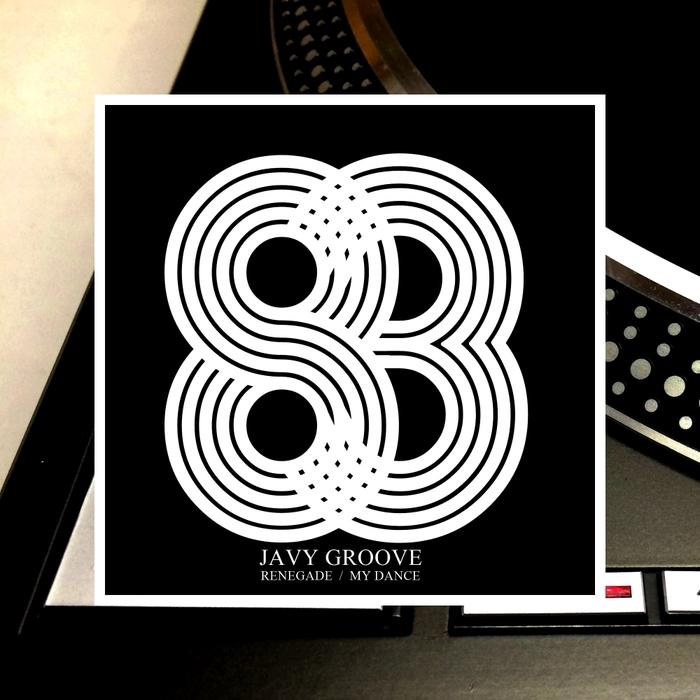 JAVY GROOVE - Renegade/My Dance