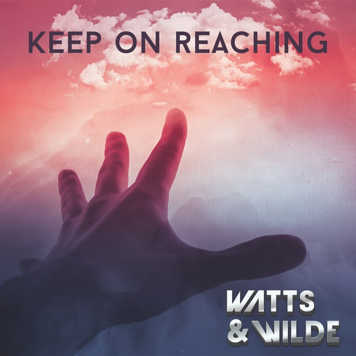 WATTS & WILDE - Keep On Reaching
