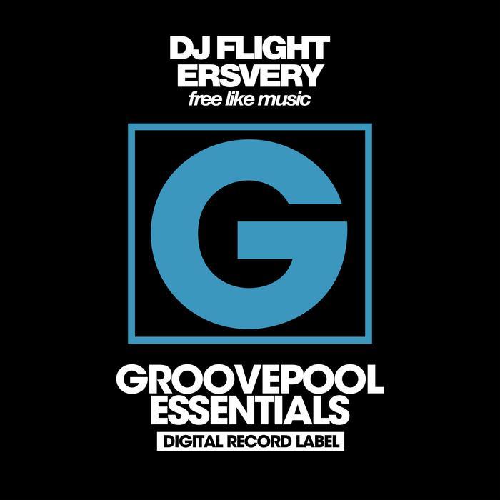 DJ FLIGHT/ERSVERY - Free Like Music