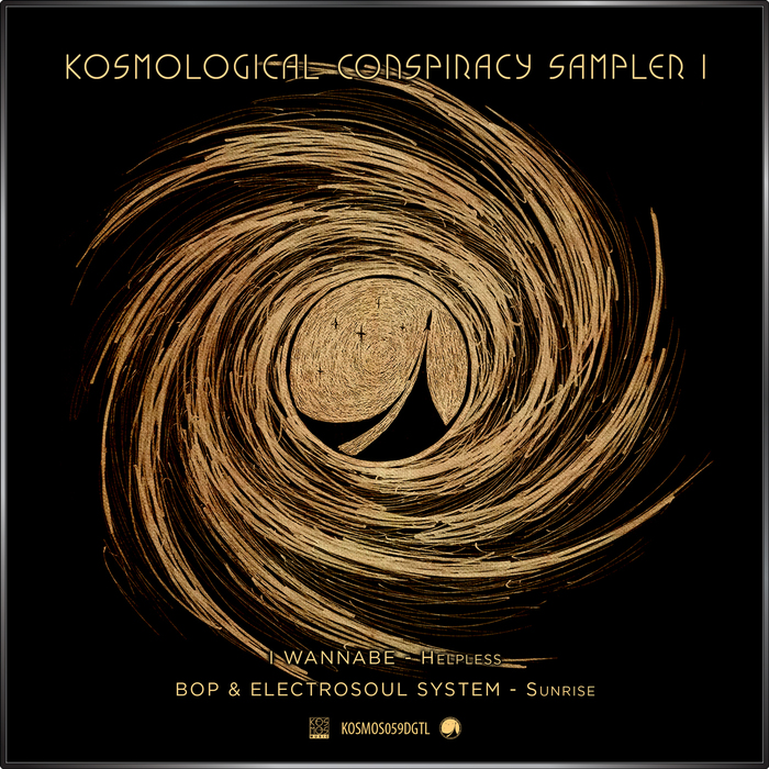 I WANNABE/BOP & ELECTROSOUL SYSTEM - V/A Kosmological Conspiracy LP Sampler 1