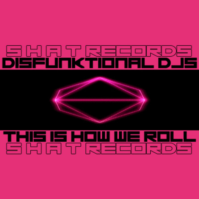 DISFUNKTIONAL DJS - This Is How We Roll
