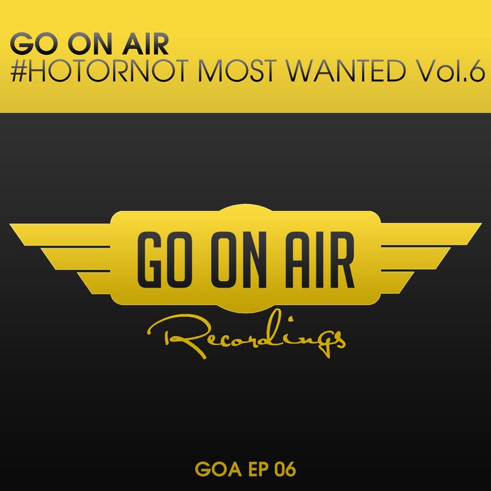 JP BATES/LEBLANC/SILVESTRI/ROSS RAYER/NICOLA MADDALONI - GO On Air #HOTORNOT Most Wanted Vol 6