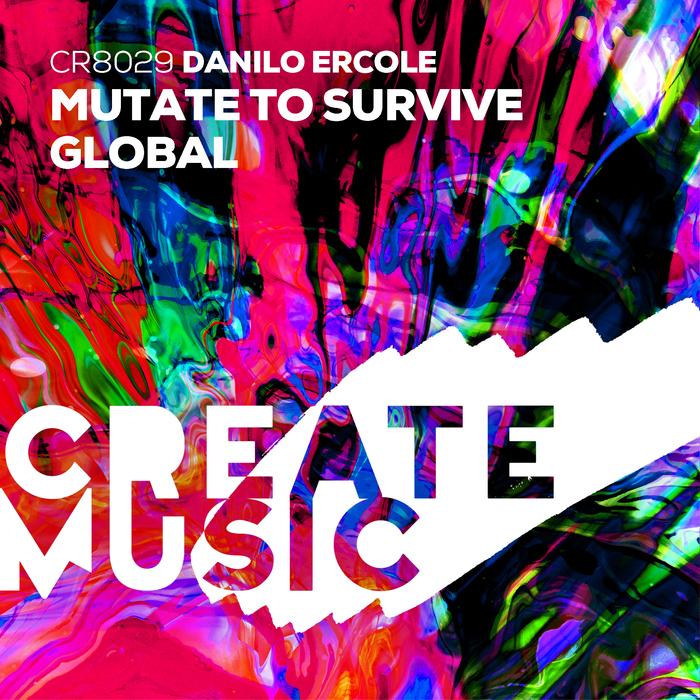 DANILO ERCOLE - Mutate To Survive + Global