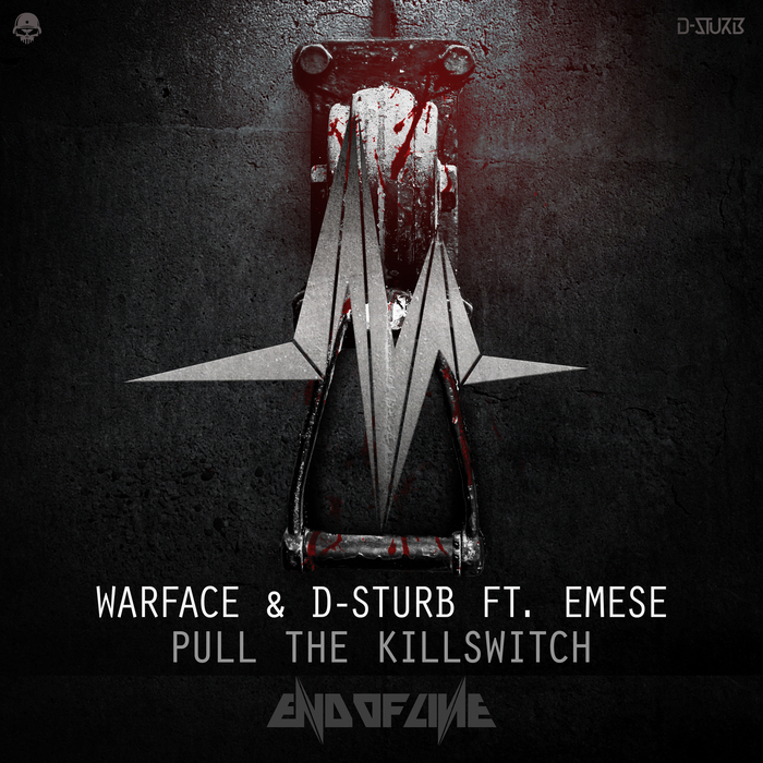 WARFACE & D-STURB feat EMESE - Pull The Killswitch
