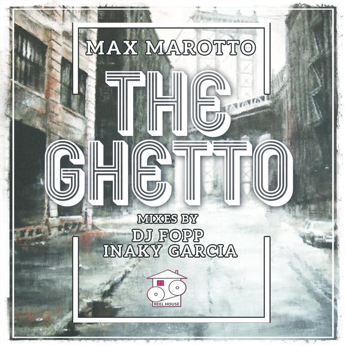 MAX MAROTTO - The Ghetto