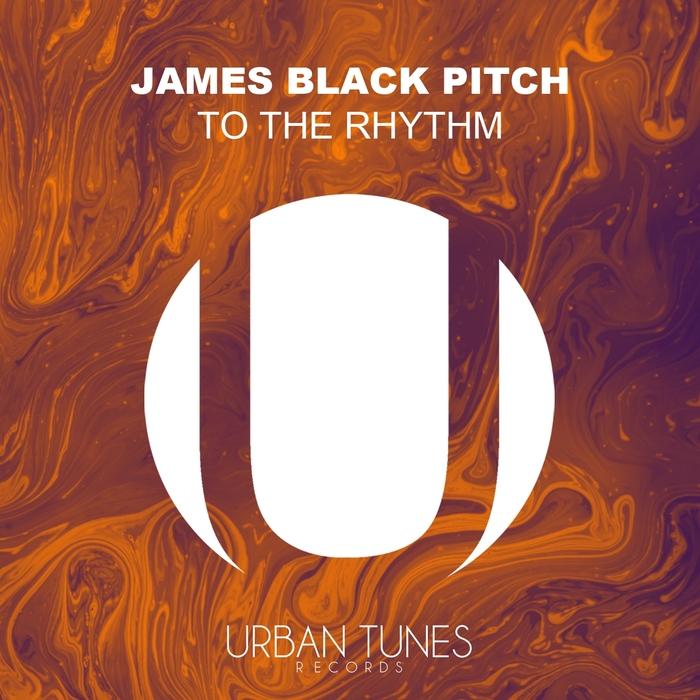 JAMES BLACK PITCH - To The Rhythm