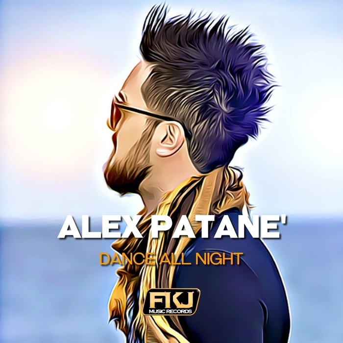 ALEX PATANE' - Dance All Night