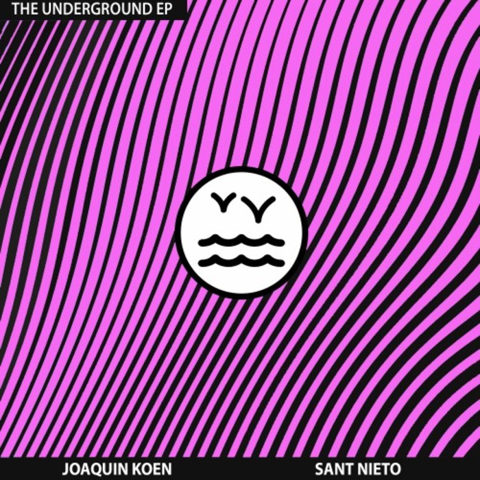 JOAQUIN KOEN & SANT NIETO - The Underground EP