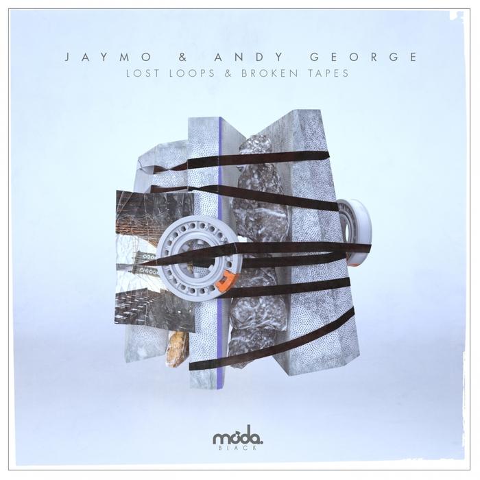 JAYMO & ANDY GEORGE - Lost Loops & Broken Tapes