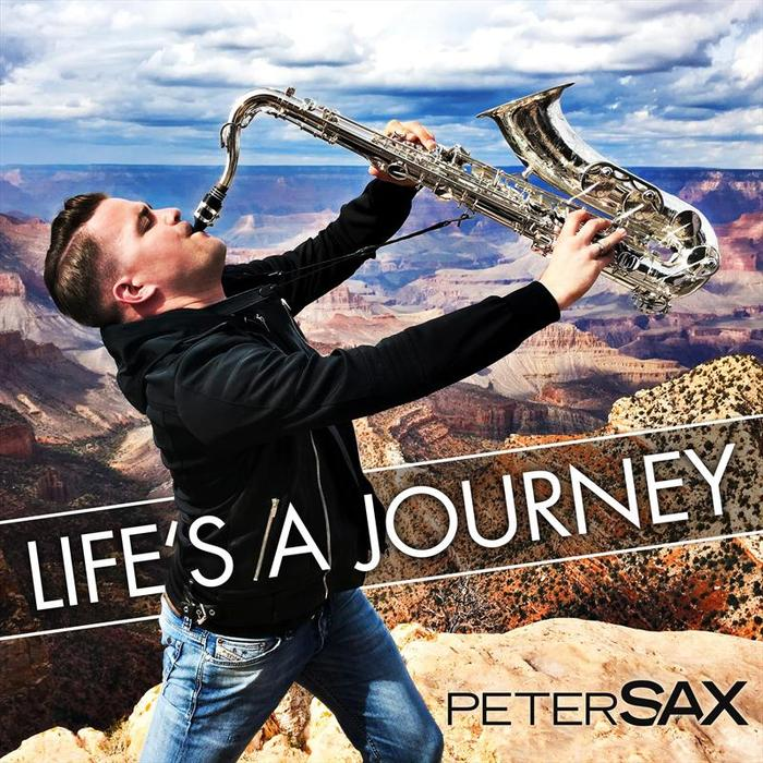 PETER SAX - Life's A Journey
