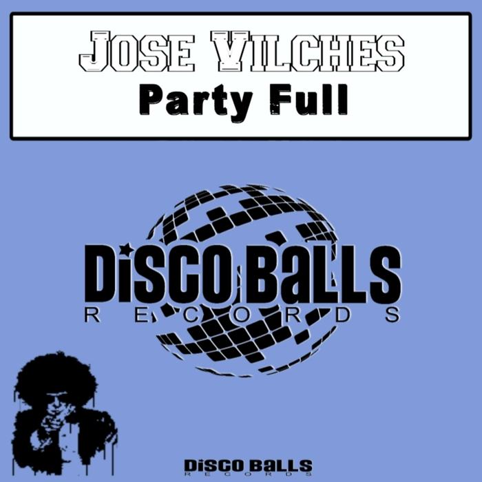 JOSE VILCHES - Party Full