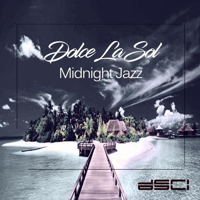 DOLCE LA SOL - Midnight Jazz