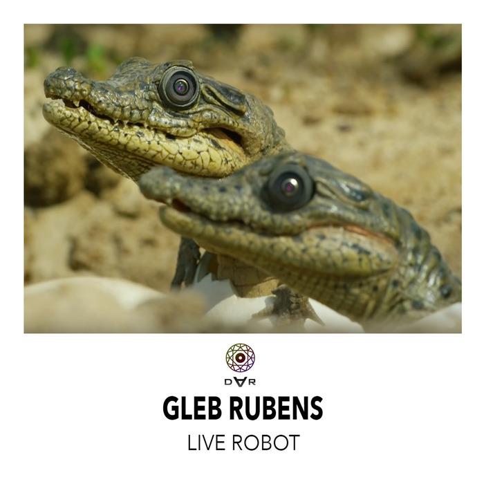 GLEB RUBENS - Live Robot