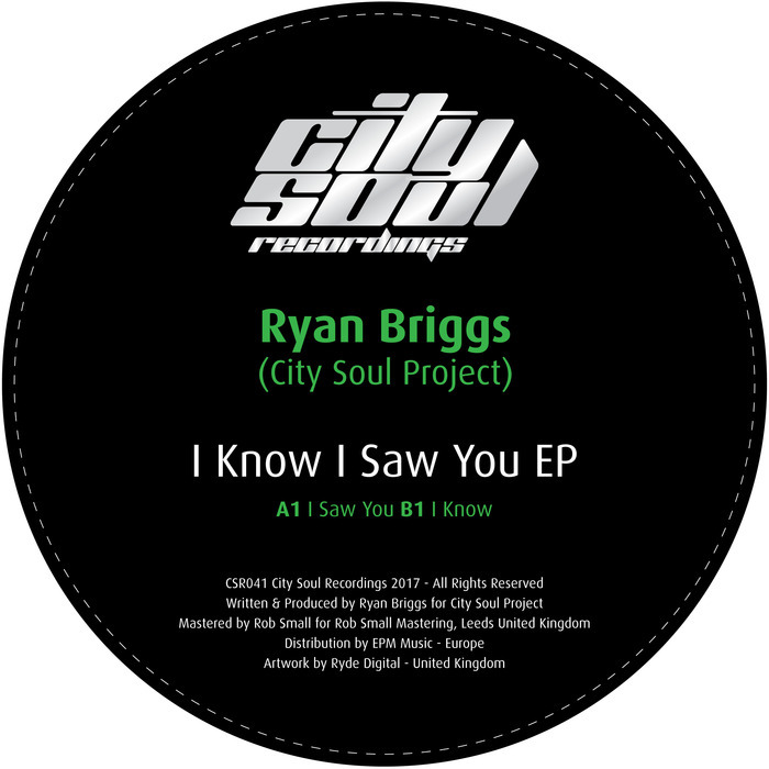 RYAN BRIGGS (CITY SOUL PROJECT) - I Know I Saw You EP