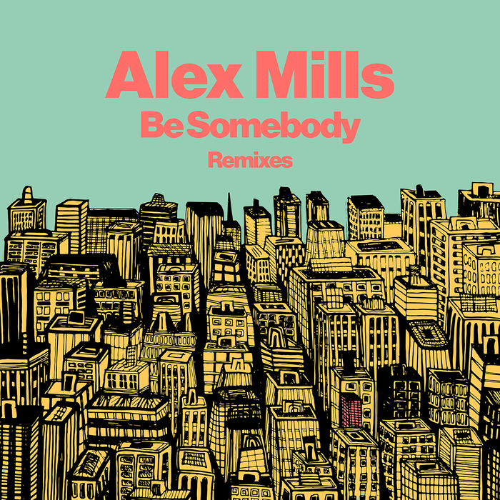 ALEX MILLS - Be Somebody