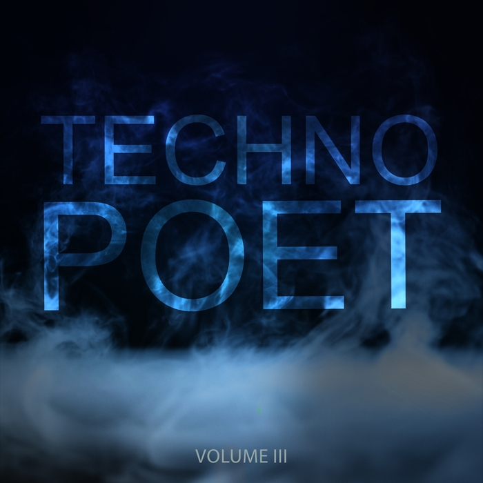 VARIOUS - Techno Poet Vol 3: Straight Techno From The Underground