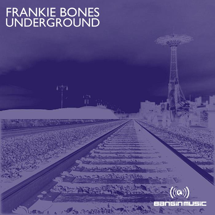 FRANKIE BONES - Underground