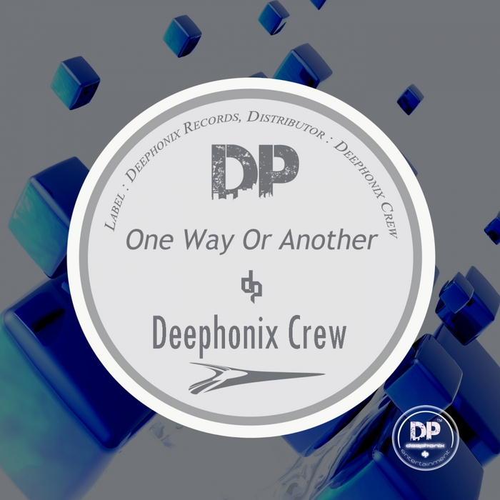 DEEPHONIX CREW - One Way Or Another