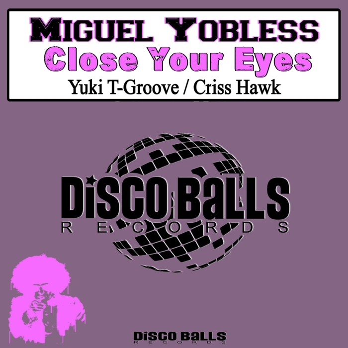 MIGUEL YOBLESS - Close Your Eyes