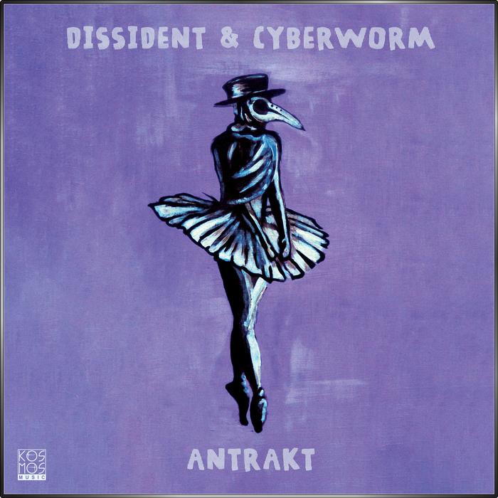 DISSIDENT & CYBERWORM - Antrakt LP