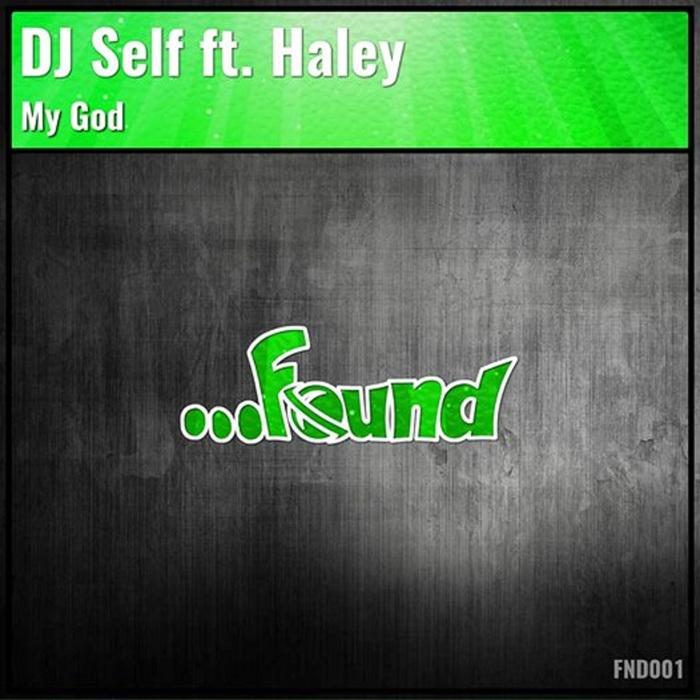 DJ SELF/HALEY - My God