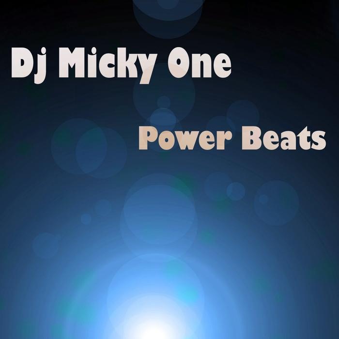 DJ MICKY ONE - Power Beats