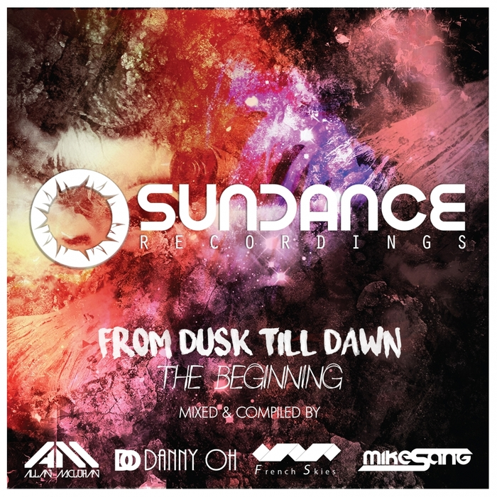 ALLAN MCLUHAN/DANNY OH/FRENCH SKIES/MIKE SANG/VARIOUS - From Dusk Till Dawn: The Beginning (unmixed tracks)