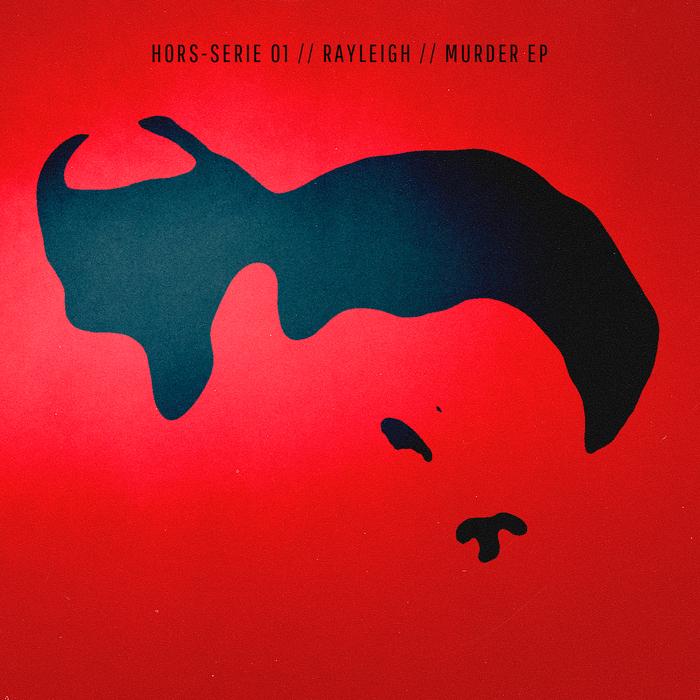 RAYLEIGH - Hors-Serie 01 (Murder EP)