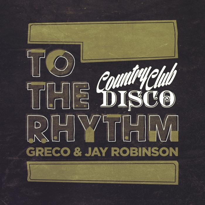 JAY ROBINSON/GRECO - To The Rhythm EP