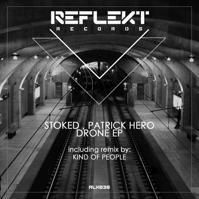 PATRICK HERO/STOKED - Drone EP