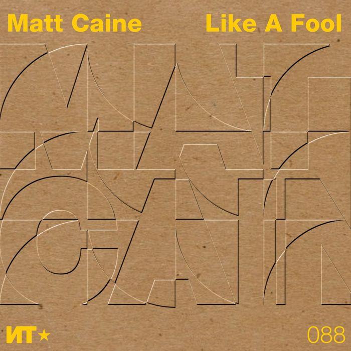 MATT CAINE - Like A Fool EP