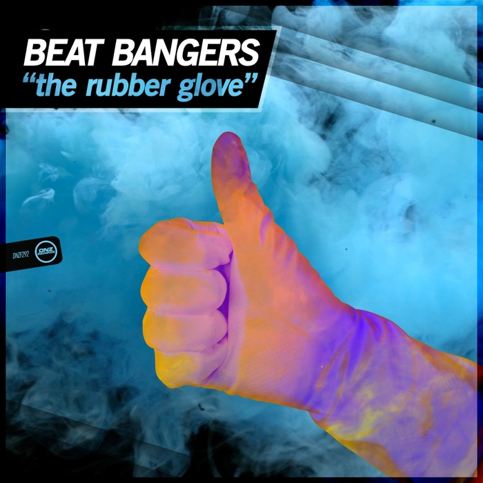 BEAT BANGERS - The Rubber Glove