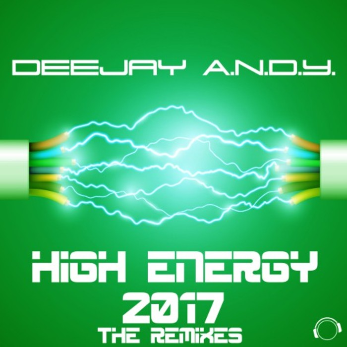 DEEJAY ANDY - High Energy 2017 (The Remixes)