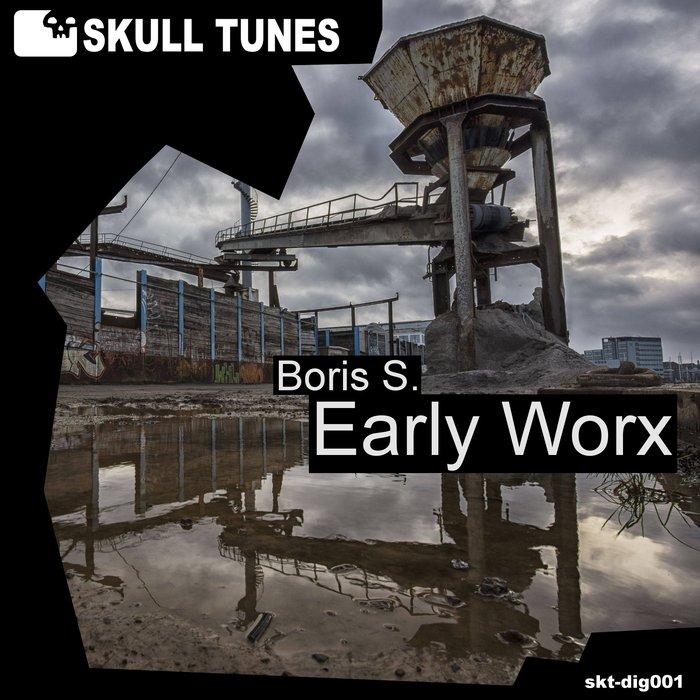 BORIS S - Early Worx