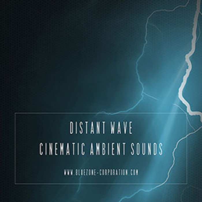 BLUEZONE CORPORATION - Distant Wave: Cinematic Ambient Sounds (Sample Pack WAV)