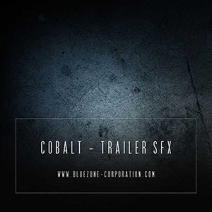 BLUEZONE CORPORATION - Cobalt: Trailer SFX (Sample Pack WAV/AIFF)