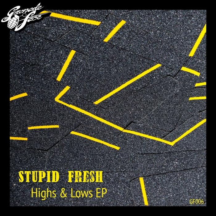 STUPID FRESH - Highs & Lows EP