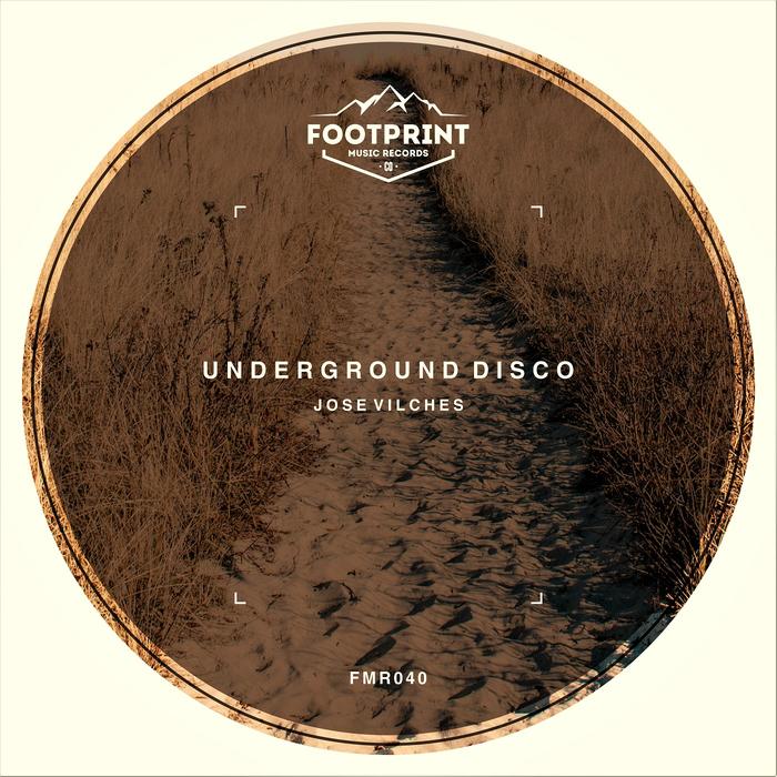 JOSE VILCHES - Underground Disco