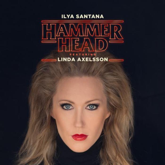 ILYA SANTANA feat LINDA AXELSSON - Hammerhead