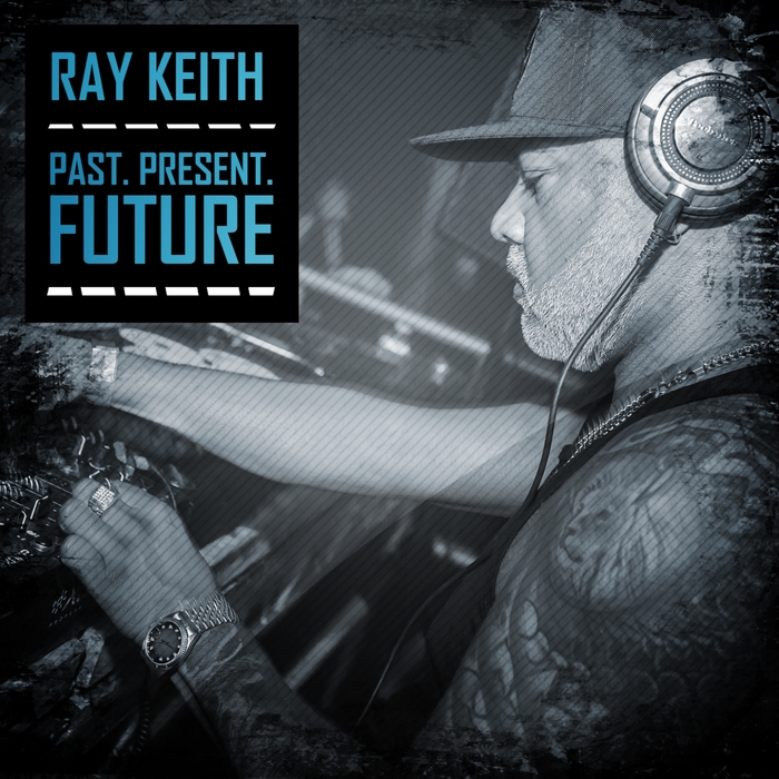 VARIOUS/RAY KEITH - Past. Present. Future. (Explicit)