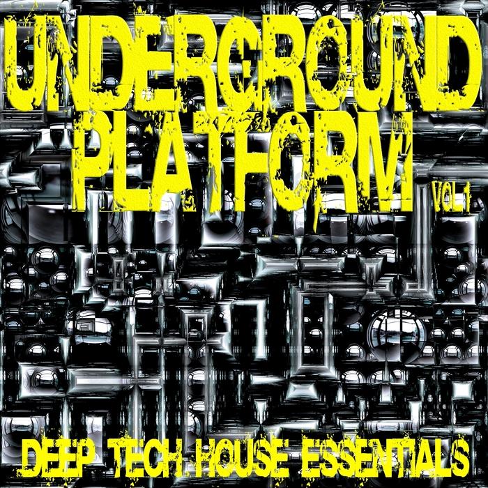 VARIOUS - Underground Platform Vol 1 (Deep Tech House Essentials)